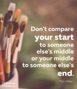 Don't compare your start to someone else's middle | ComposeCreate.com