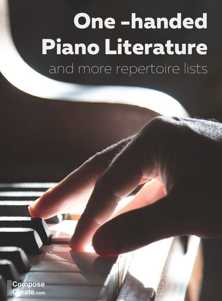 One handed piano repertoire and other piano repertoire lists | composecreate.com