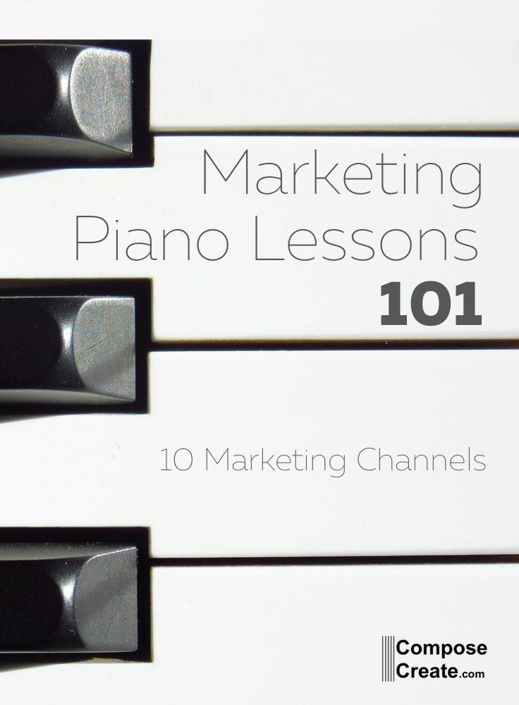 Marketing Piano Lessons 101 - 10 ways to market your piano studio | composecreate.com