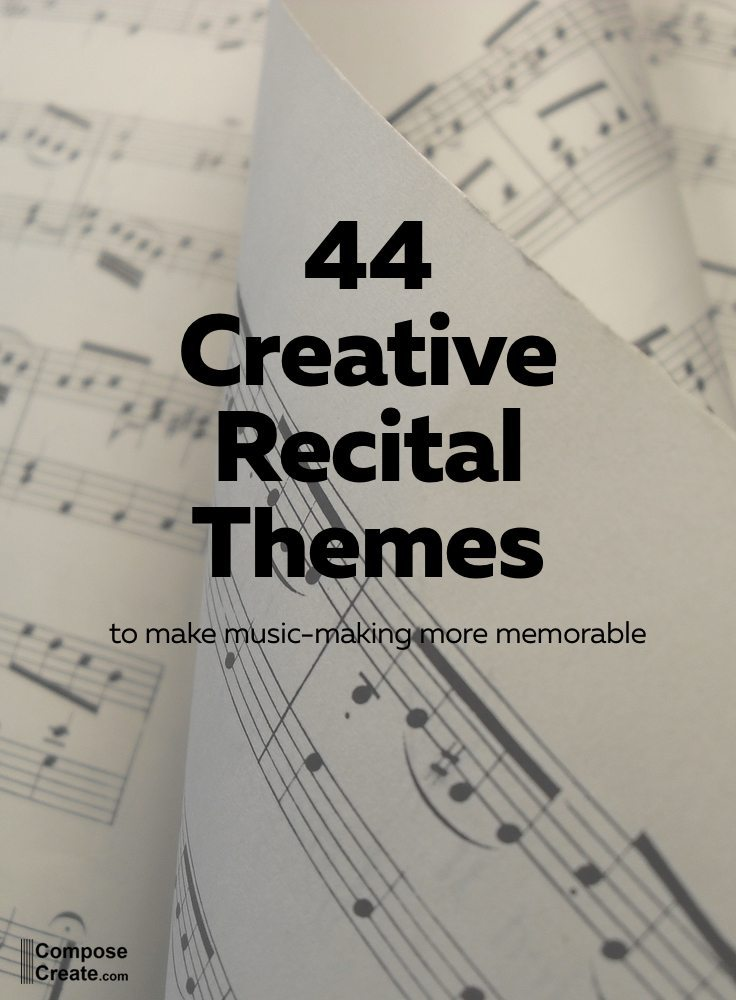 44 Creative Recital Themes