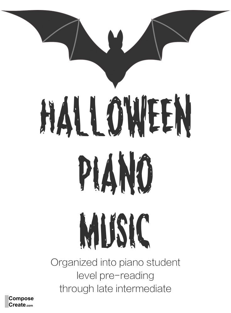 halloween piano music for piano students divided into levels composecreatecom - List Of Halloween Music