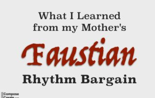 My Mother's Faustian Rhythm Bargain