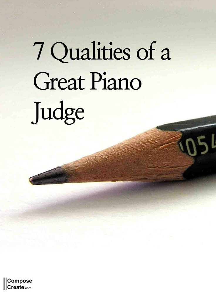 7 Qualities of a Great Piano Judge by Marcia Vahl | composecreate.com