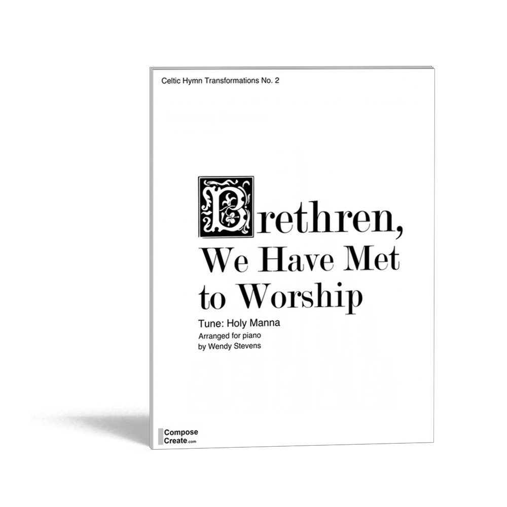 Brethren We Have Met to Worship - Celtic hymn setting in a jaunting jig style | composecreate.com