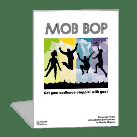 Mob Bop - The audience participates! | ComposeCreate.com