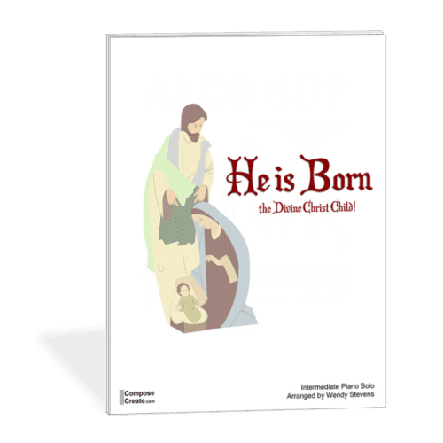 He is Born The Divine Christ Child - early intermediate Christmas piano arrangement by Wendy Stevens