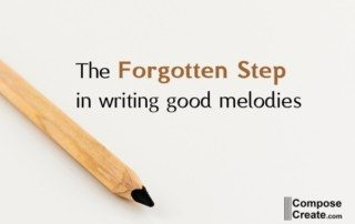 The forgotten step when you write good melodies. | composecreate.com