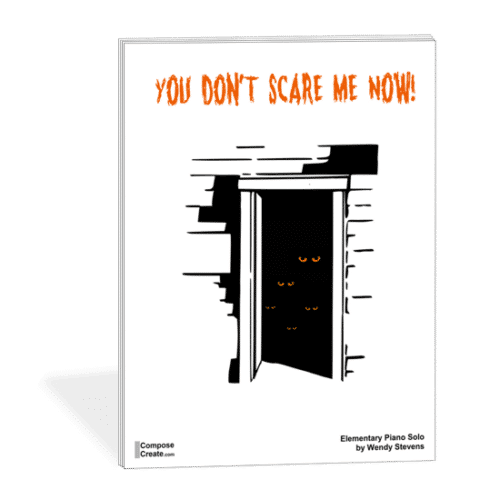 You Don't Scare Me Now! - Fall Halloween piano piece by Wendy Stevens | ComposeCreate.com