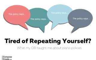 I'm tired of repeating myself about my piano policy! Here's what my OB taught me. | composecreate.com