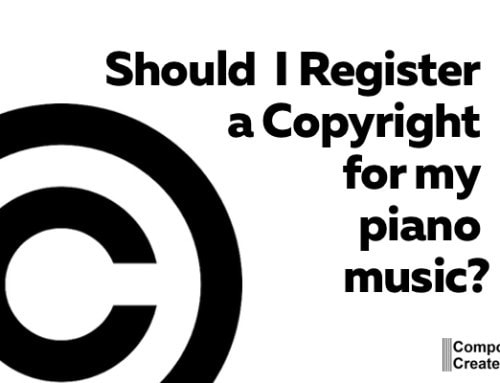 Do I Really Need to Copyright My Piano Music? [The answer from attorneys may surprise you!]