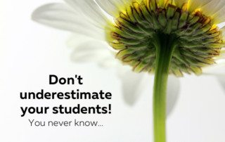 Don't underestimate your students!