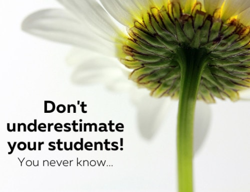 Don't Underestimate Your Students