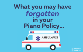Here's what you may have forgotten in your piano policy!
