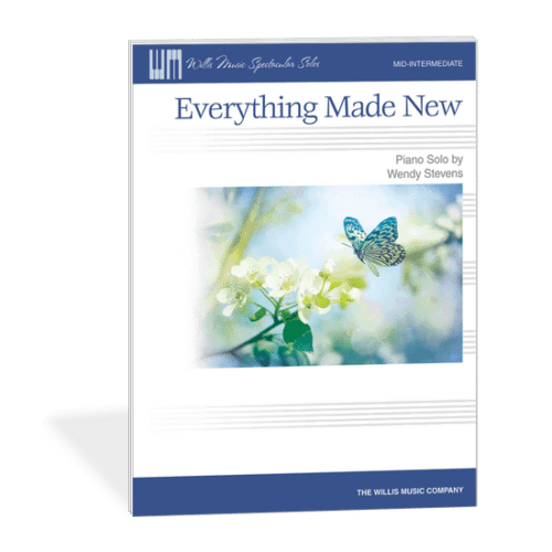 Everything Made New - Gorgeous late intermediate piano piece similar to American Portraits by Wendy Stevens on ComposeCreate.com