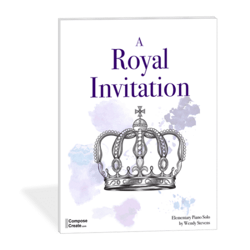A Royal Invitation and The Bold Escape - Big sounding elementary piano pieces by Wendy Stevens | ComposeCreate.com