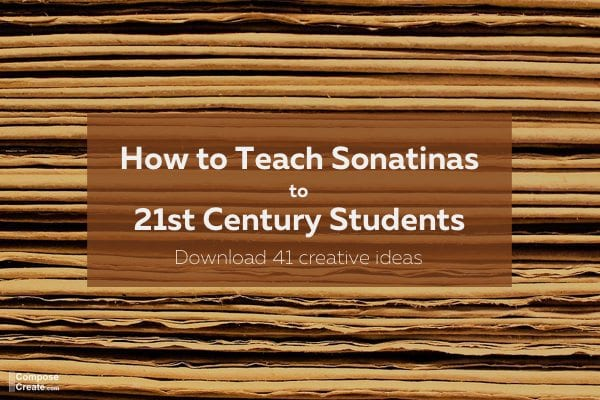 How to teach sonatinas to 21st century piano students