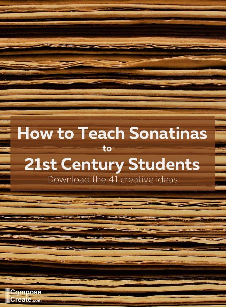 How to teach sonatinas to 21st century piano students. Download 41 creative ideas from creative piano teachers for teaching sonatinas! | ComposeCreate.com #piano #teaching #sonatinas #recitals #festival #repertoire #form #sonata