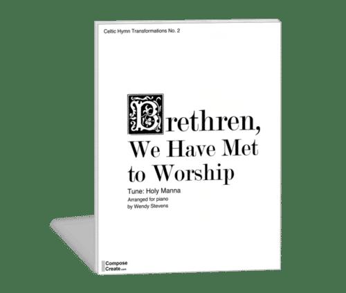Brethren, We Have Met to Worship (Tune: Holy Manna) PDF