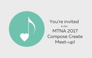 MTNA 2017 Compose Create meet up!