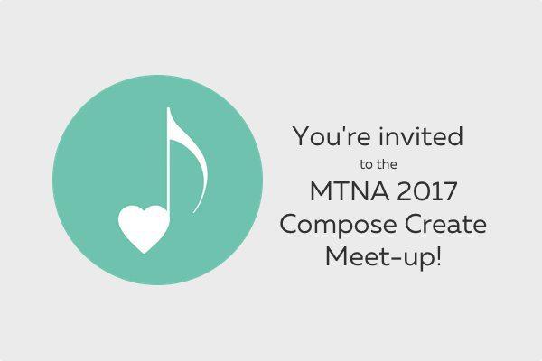 MTNA 2017 Compose Create meet up!