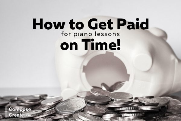How to get paid on time for piano lessons by Wendy Stevens