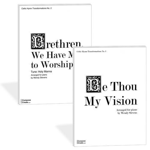 Celtic Hymn Transformations - Be Thou My Vision and Brethren We Have Met to Worship