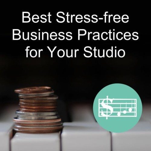 """""""Best Stress Free Practices for Your Studio"""" – Piano Teaching Business Workshop by Wendy Stevens on ComposeCreate.com"""